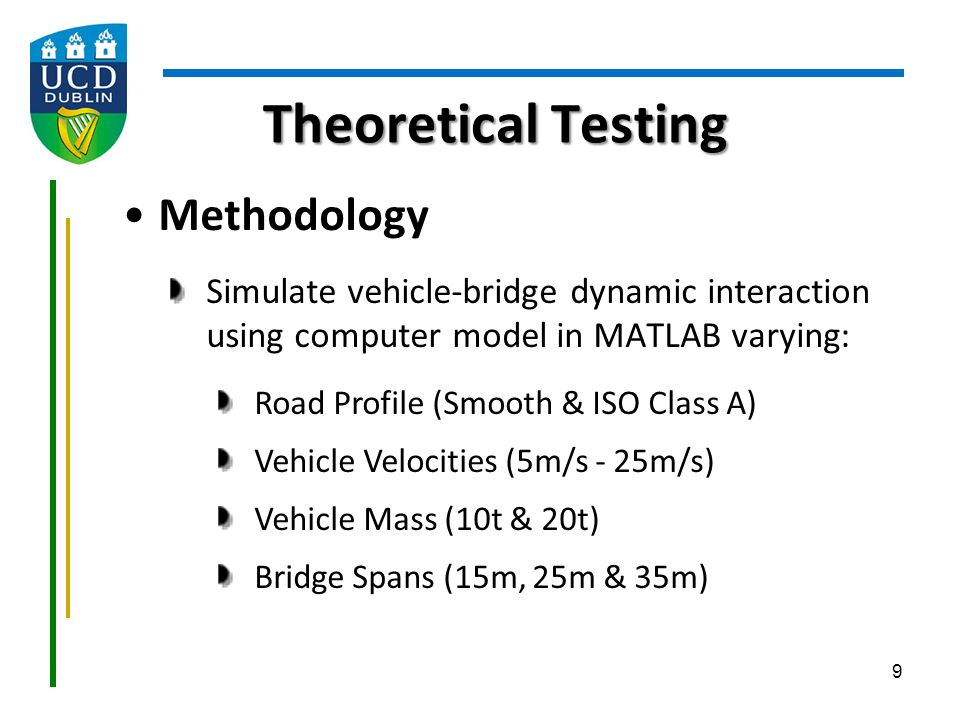 10 Methodology cont.Also, vary dynamic properties of each bridge span i.e.