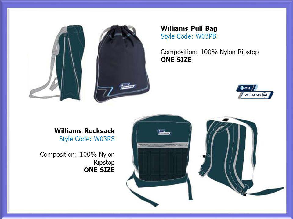 Williams Pull Bag Style Code: W03PB Composition: 100% Nylon Ripstop ONE SIZE Williams Rucksack Style Code: W03RS Composition: 100% Nylon Ripstop ONE SIZE