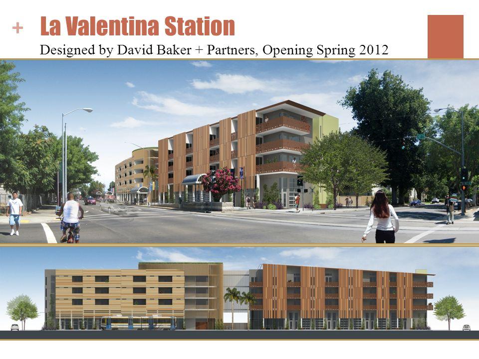 + La Valentina Station Designed by David Baker + Partners, Opening Spring 2012