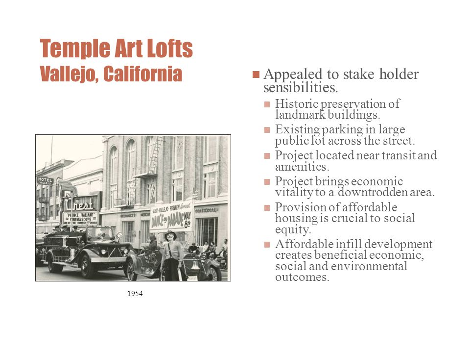 Temple Art Lofts Vallejo, California Appealed to stake holder sensibilities.