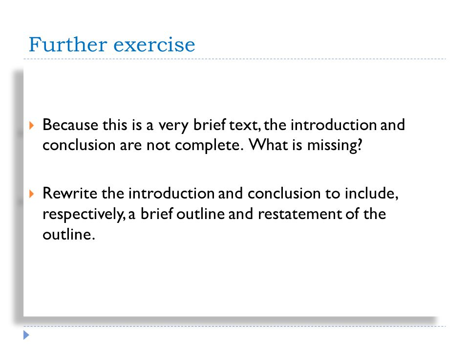 Further exercise Because this is a very brief text, the introduction and conclusion are not complete.