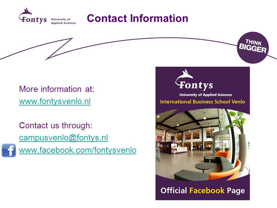 More information at: www.fontysvenlo.nl Contact us through: campusvenlo@fontys.nl www.facebook.com/fontysvenlo Contact Information