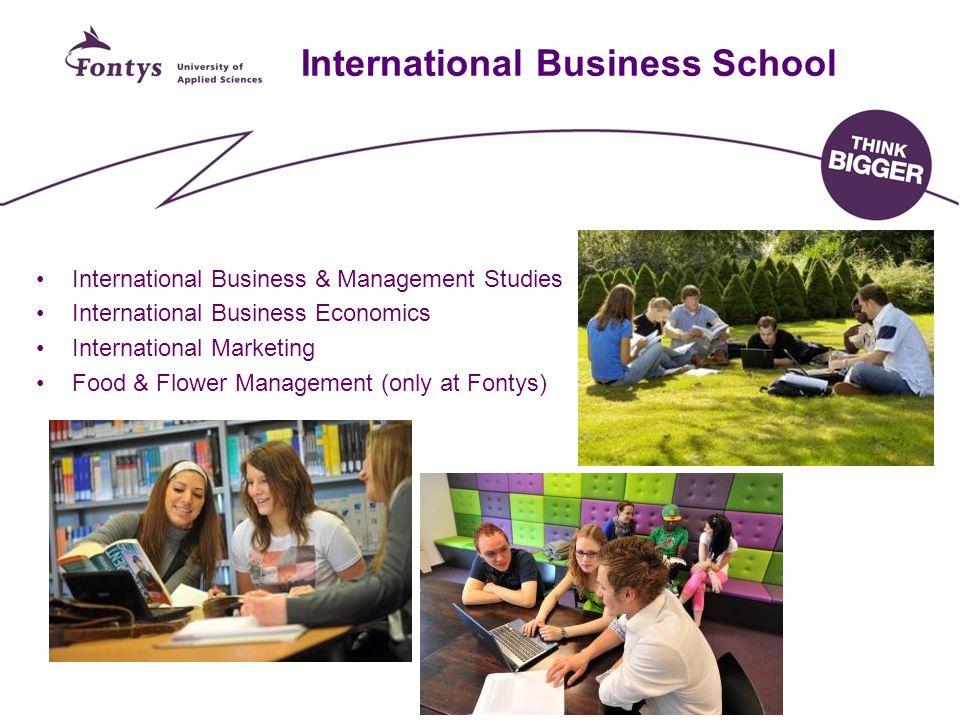 International Business School International Business & Management Studies International Business Economics International Marketing Food & Flower Manag