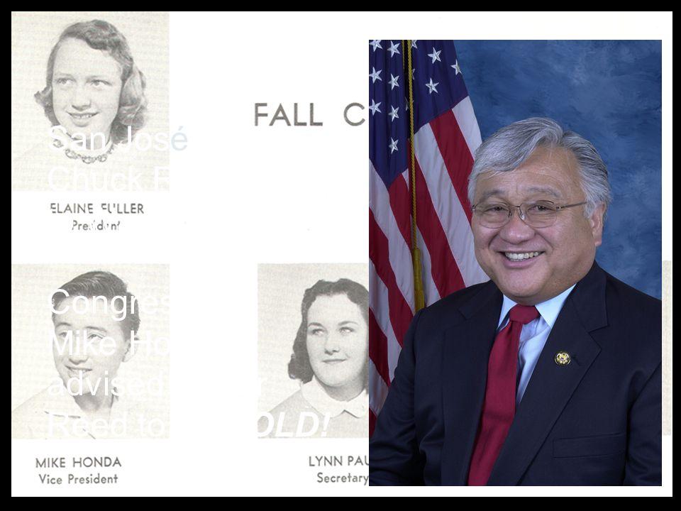 Behind the Vision San José Mayor Chuck Reed went to Washington. Congressman Mike Honda advised Mayor Reed to be BOLD!
