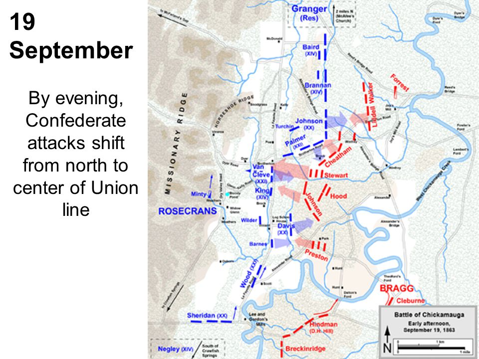 19 September By evening, Confederate attacks shift from north to center of Union line