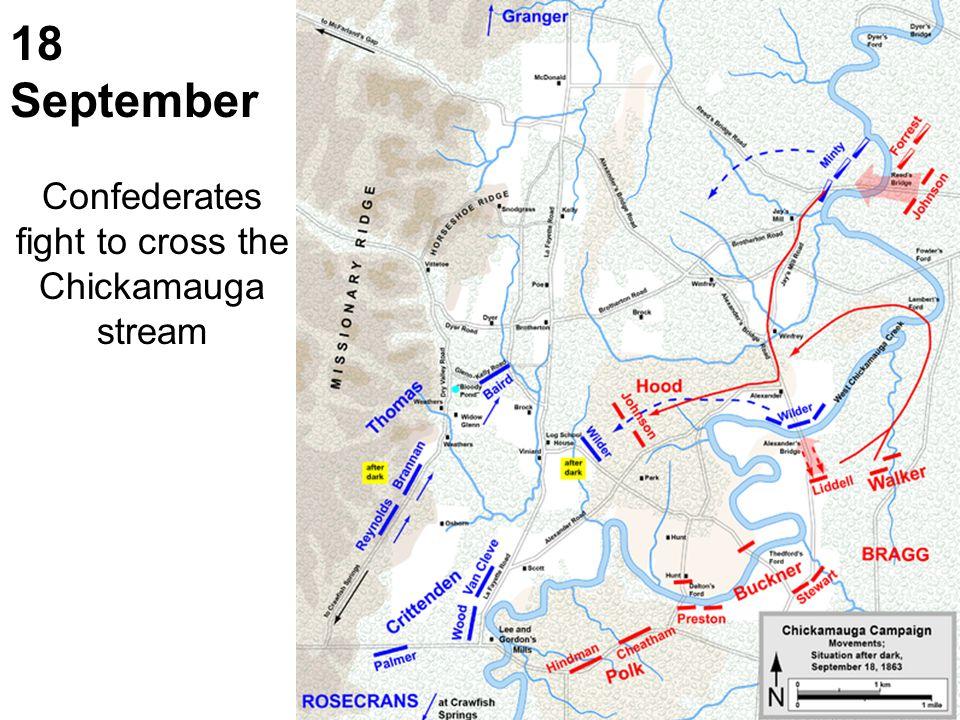 18 September Confederates fight to cross the Chickamauga stream