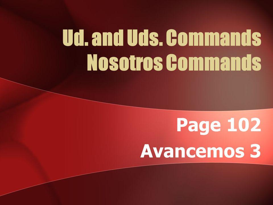 Ud.and Uds. Commands -zar (z to c) Cruzar - Negative tú command.