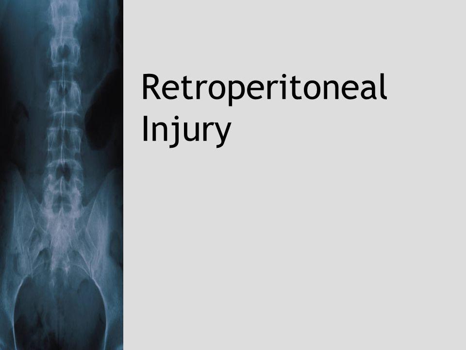 Retroperitoneal Injury Case 1: –Trauma laparotomy.