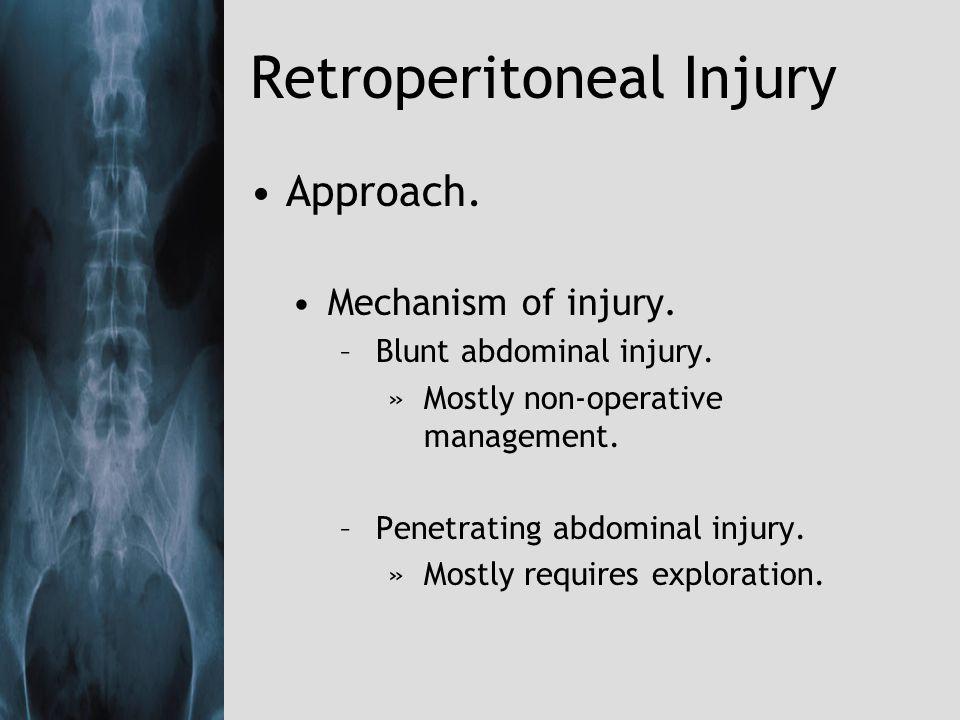 Retroperitoneal Injury Case 2: –Trauma laparotomy.