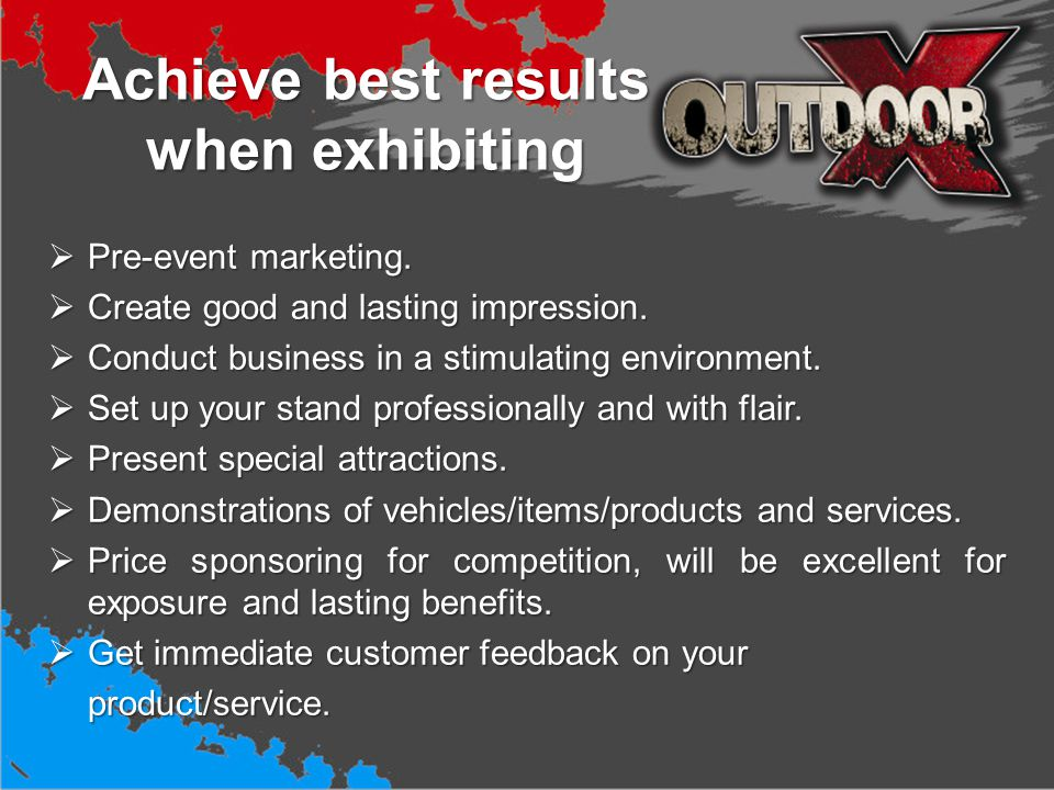 Our Goal Our goal is to create a most memorable experience for existing and new exhibitors, as well as visitors.