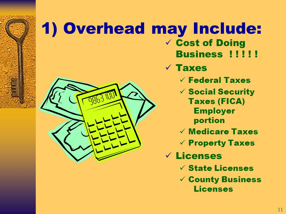 11 1) Overhead may Include: Cost of Doing Business .
