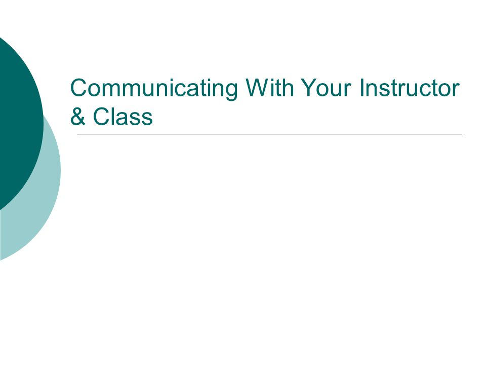 Communicating With Your Instructor & Class