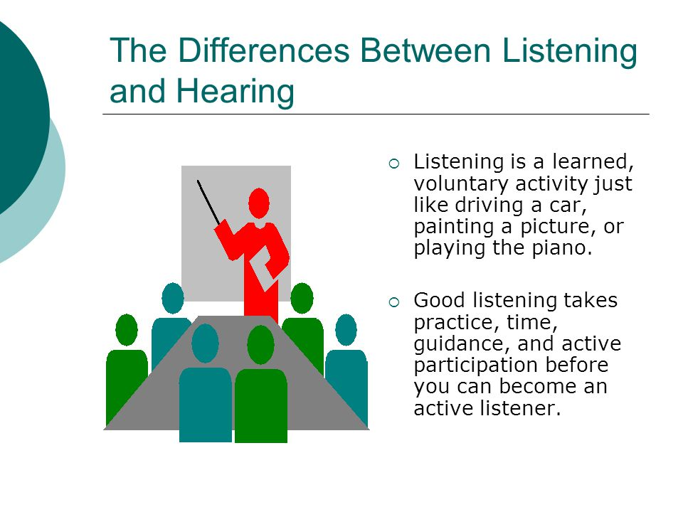 The Differences Between Listening and Hearing continued….