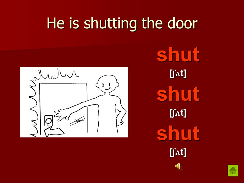 He is showing something show [ ʃ ə ʊ ] showed [ ʃ ə ʊ d] shown [ ʃ ə ʊ n]
