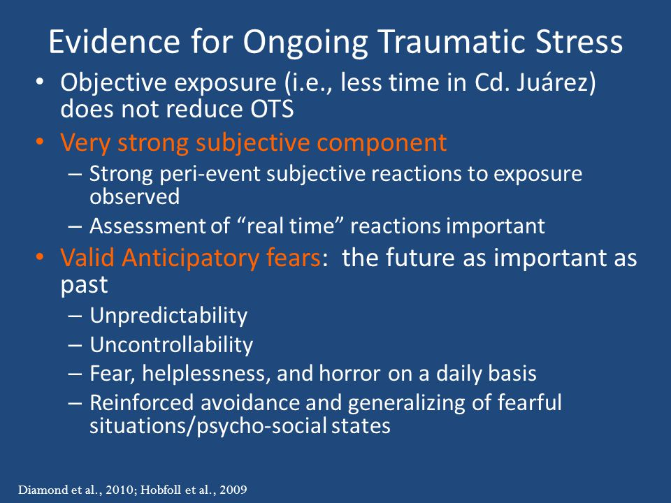 Evidence for Ongoing Traumatic Stress Objective exposure (i.e., less time in Cd.
