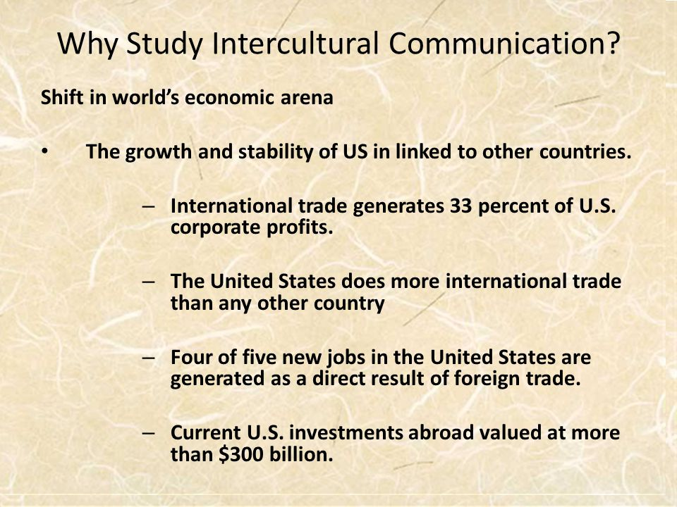 Why Study Intercultural Communication.