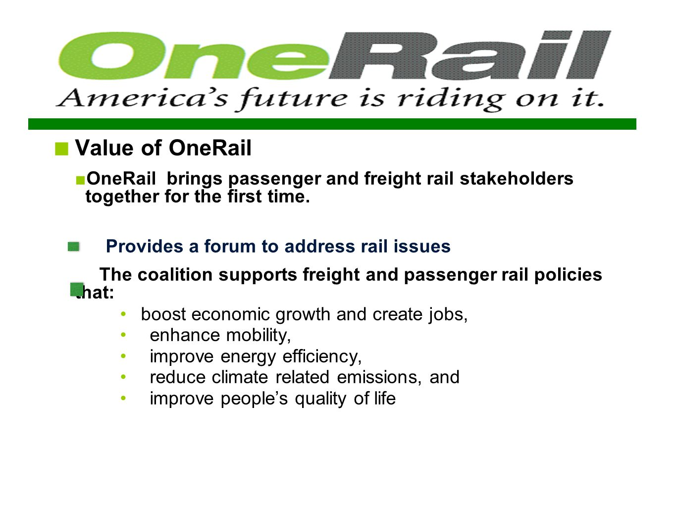 Value of OneRail OneRail brings passenger and freight rail stakeholders together for the first time.