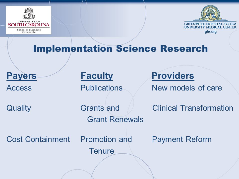 Implementation Science Research Payers Faculty Providers Access Publications New models of care Quality Grants and Clinical Transformation Grant Renewals Cost Containment Promotion and Payment Reform Tenure