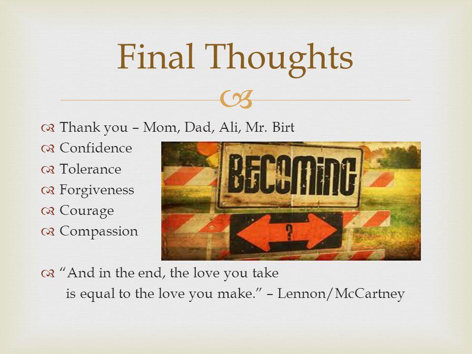 Thank you – Mom, Dad, Ali, Mr.