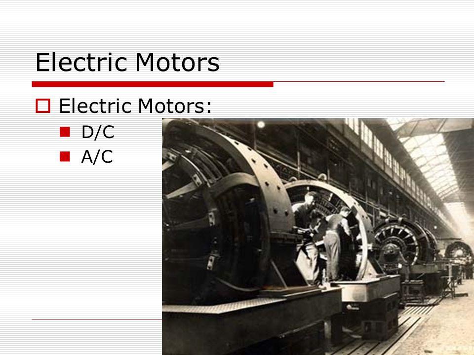 Electric Motors Electric Motors: D/C A/C