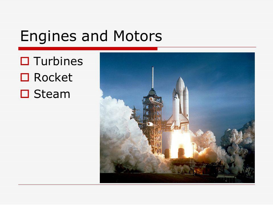 Engines and Motors Turbines Rocket Steam