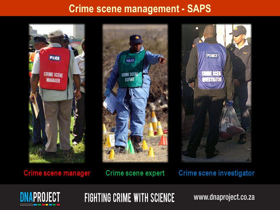 Crime scene management - SAPS Crime scene managerCrime scene expertCrime scene investigator
