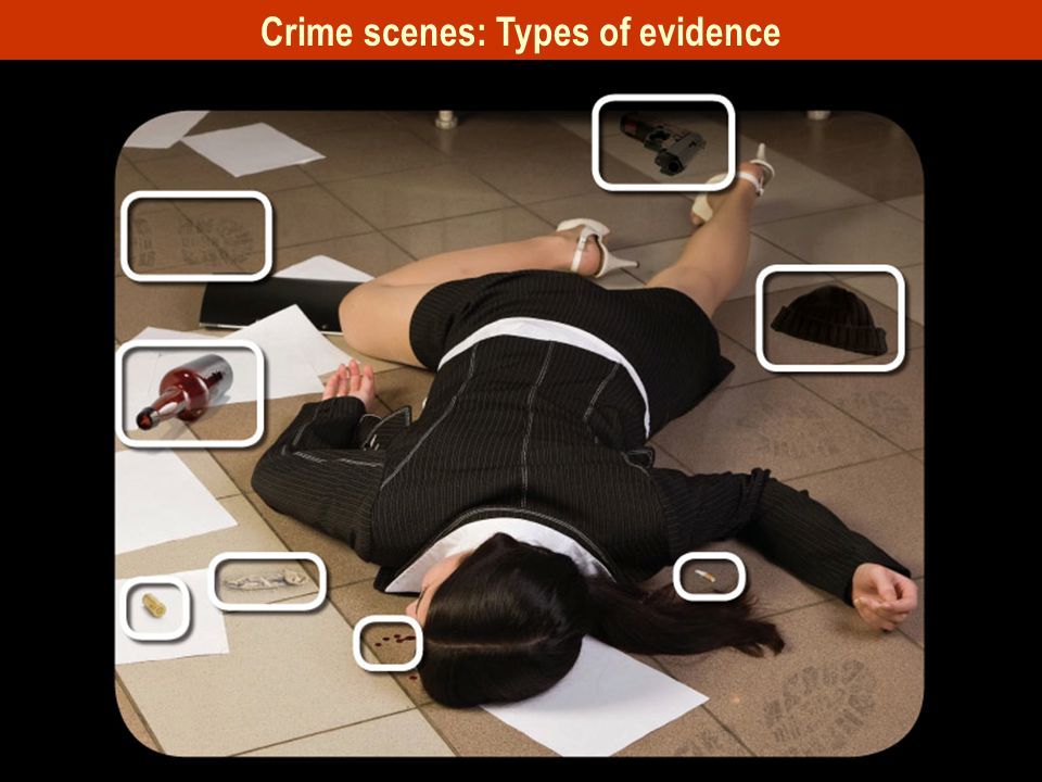 Crime scenes: Types of evidence