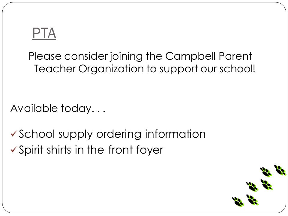 Please consider joining the Campbell Parent Teacher Organization to support our school! Available today... School supply ordering information Spirit s