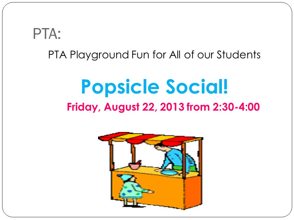 PTA: PTA Playground Fun for All of our Students Popsicle Social.