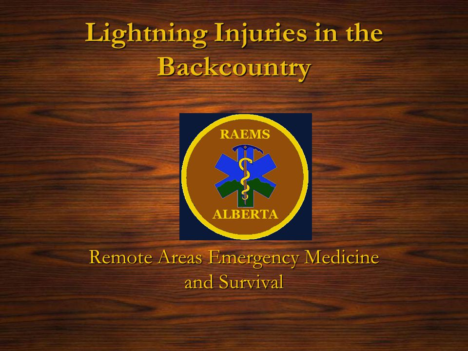Lightning Injuries in the Backcountry Remote Areas Emergency Medicine and Survival