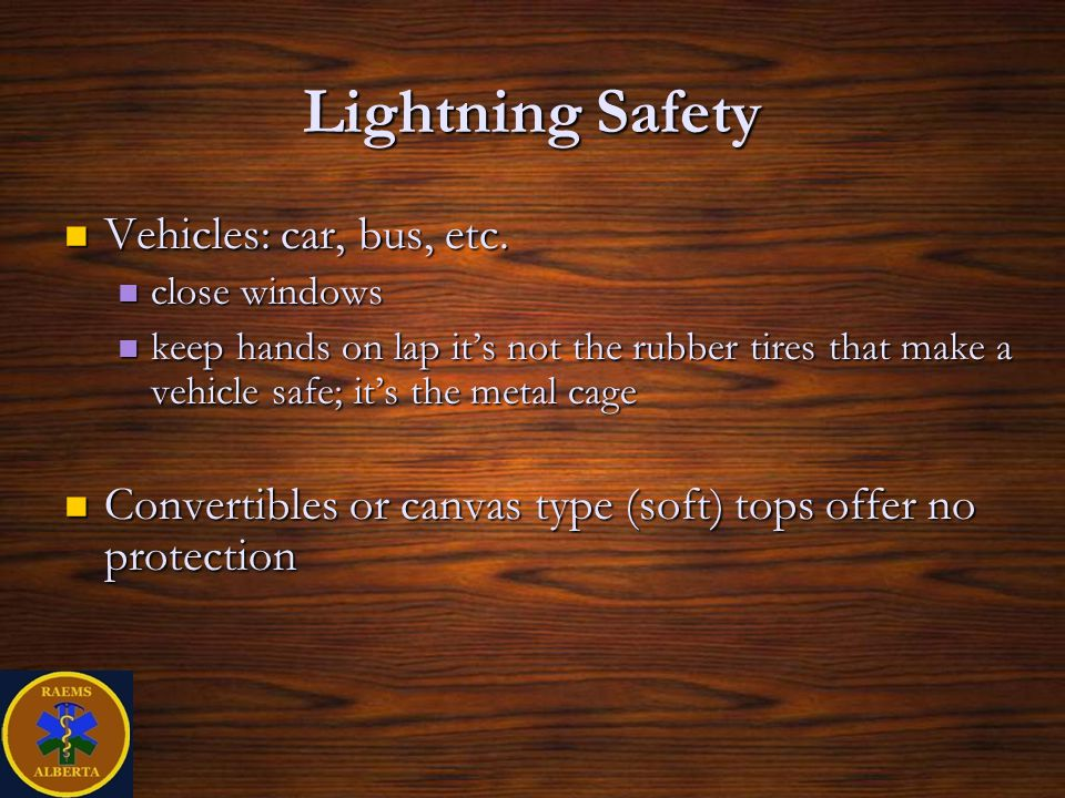 Lightning Safety Vehicles: car, bus, etc. Vehicles: car, bus, etc.