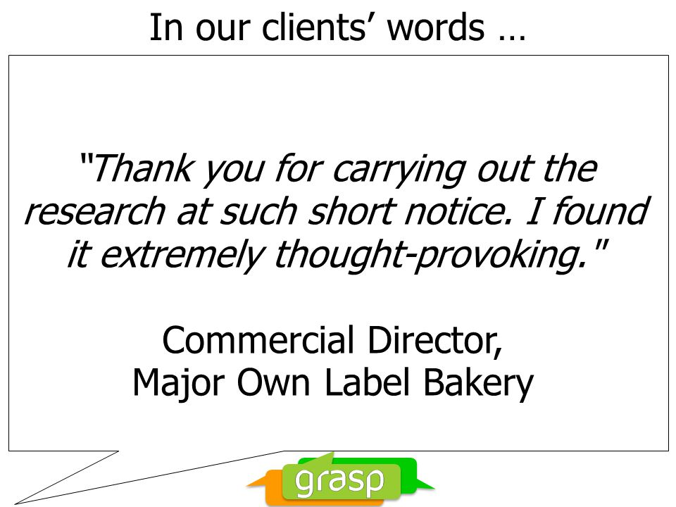 In our clients words … Thank you for carrying out the research at such short notice.