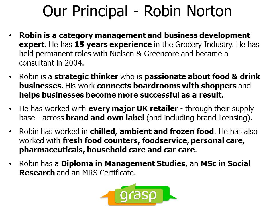 Our Principal - Robin Norton Robin is a category management and business development expert.