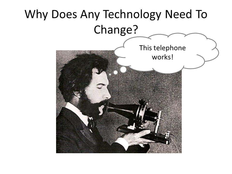 Why Does Any Technology Need To Change? This telephone works!