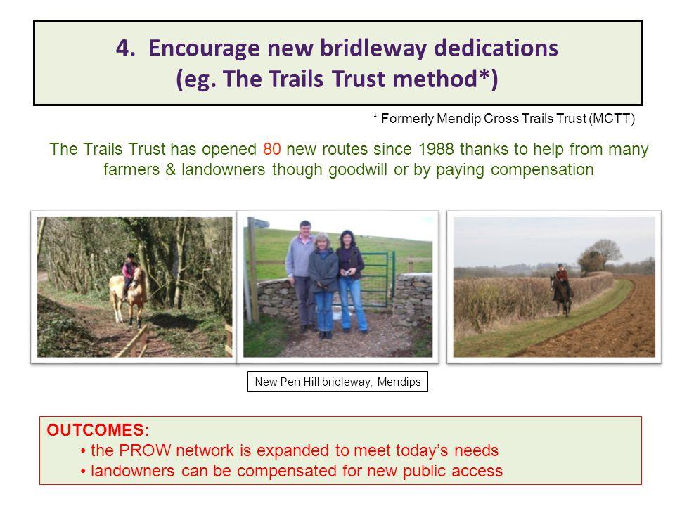 4. Encourage new bridleway dedications (eg.