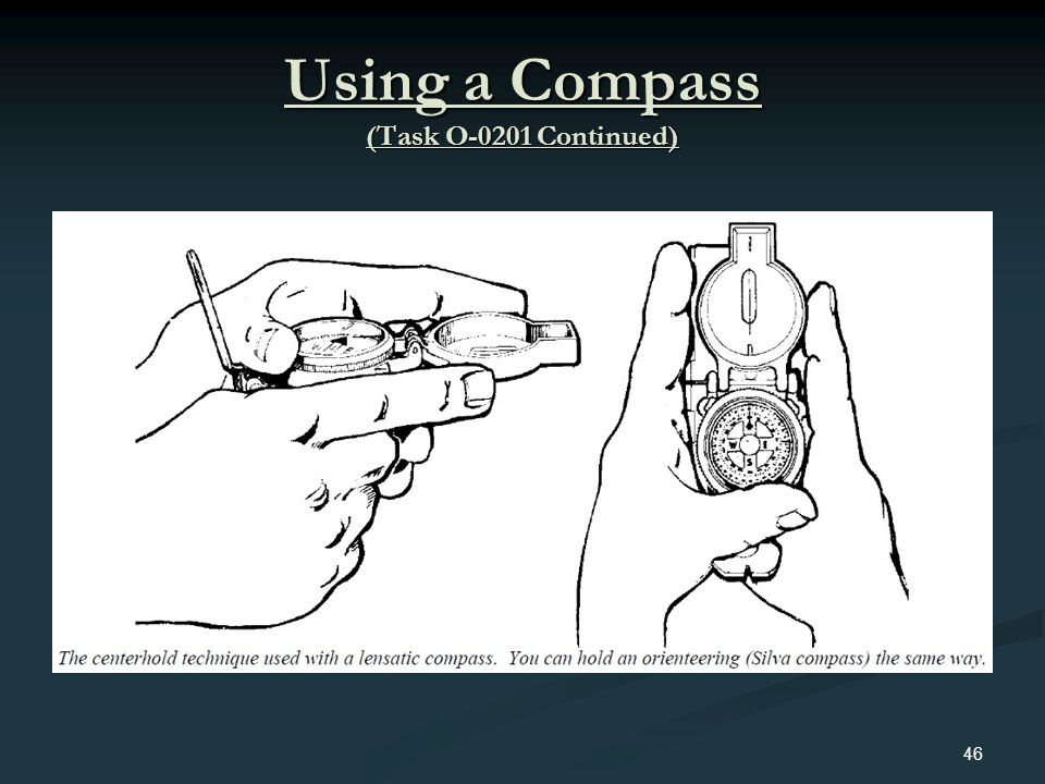 Using a Compass (Task O-0201 Continued) 46