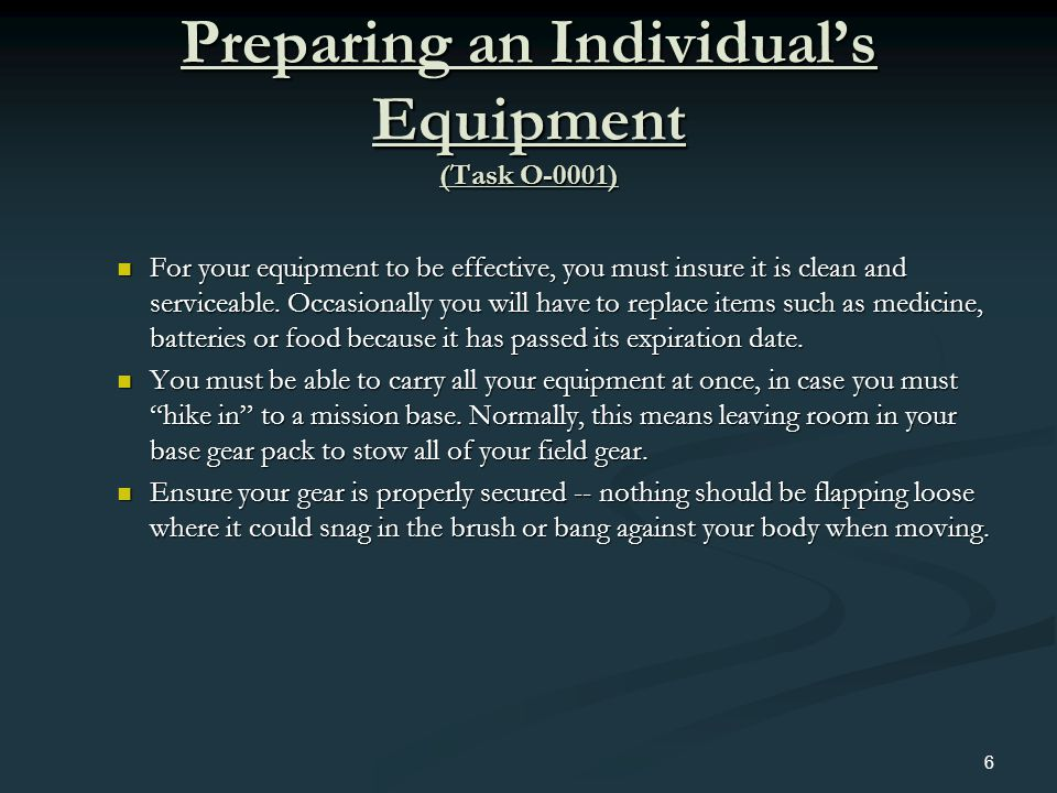 Preparing an Individuals Equipment (Task O-0001) Restrictions on Knives: You may only wear a sheath knife if authorized by your team leader.