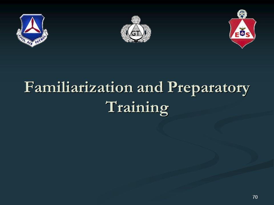 Familiarization and Preparatory Training 70