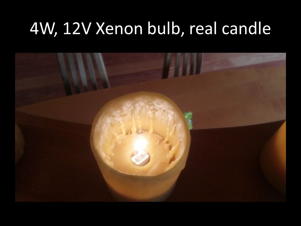 4W, 12V Xenon bulb, real candle