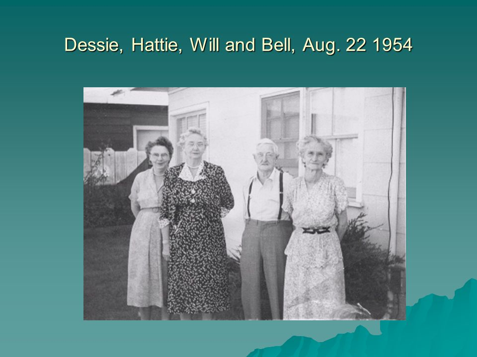 Dessie, Hattie, Will and Bell, Aug. 22 1954