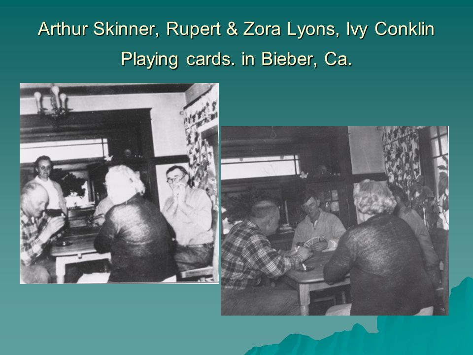 Arthur Skinner, Rupert & Zora Lyons, Ivy Conklin Playing cards. in Bieber, Ca.