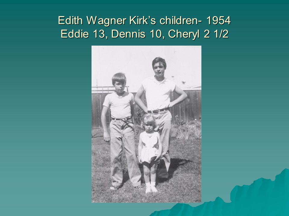 Edith Wagner Kirks children- 1954 Eddie 13, Dennis 10, Cheryl 2 1/2