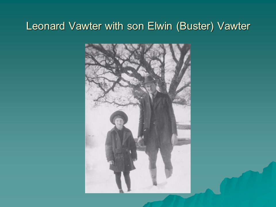 Leonard Vawter with son Elwin (Buster) Vawter