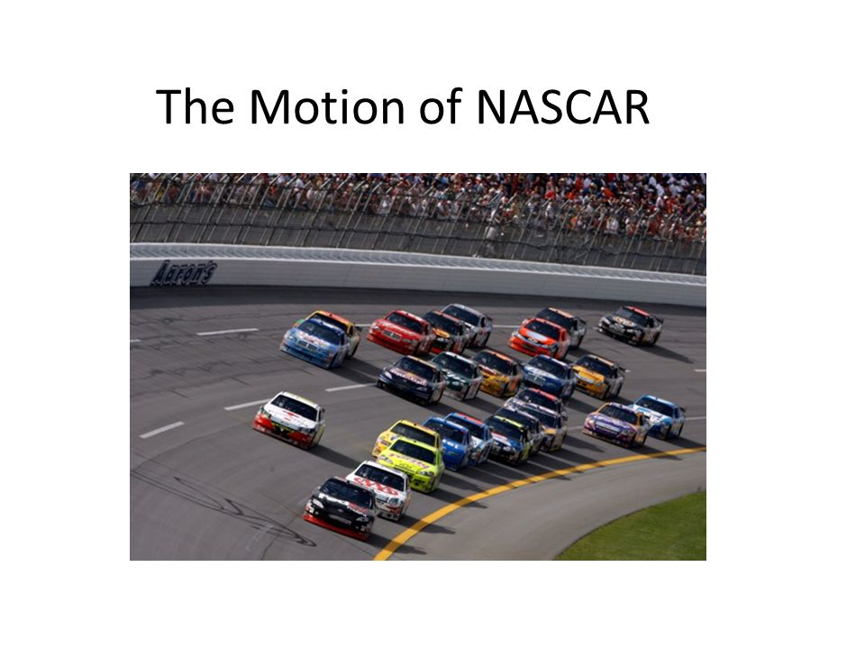 The Motion of NASCAR