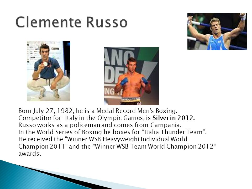 Born July 27, 1982, he is a Medal Record Men's Boxing. Competitor for Italy in the Olympic Games, is Silver in 2012. Russo works as a policeman and co