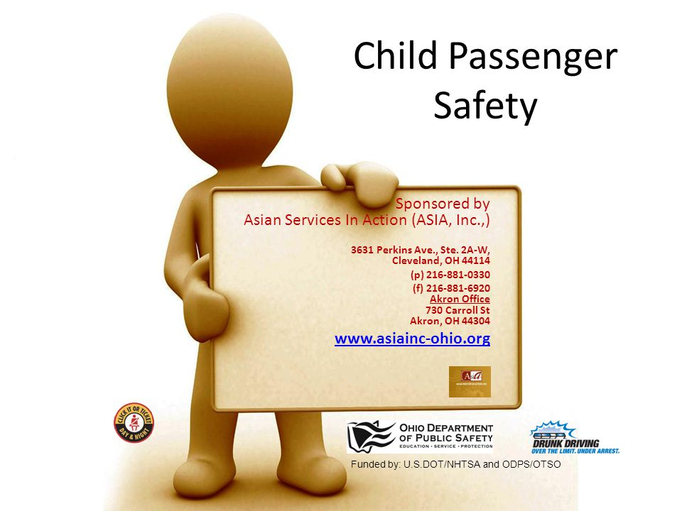 Child Passenger Safety Sponsored by Asian Services In Action (ASIA, Inc.,) 3631 Perkins Ave., Ste.