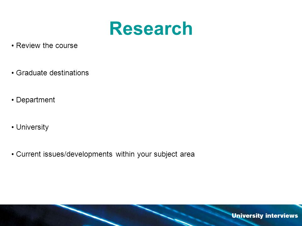 Research Review the course Graduate destinations Department University Current issues/developments within your subject area