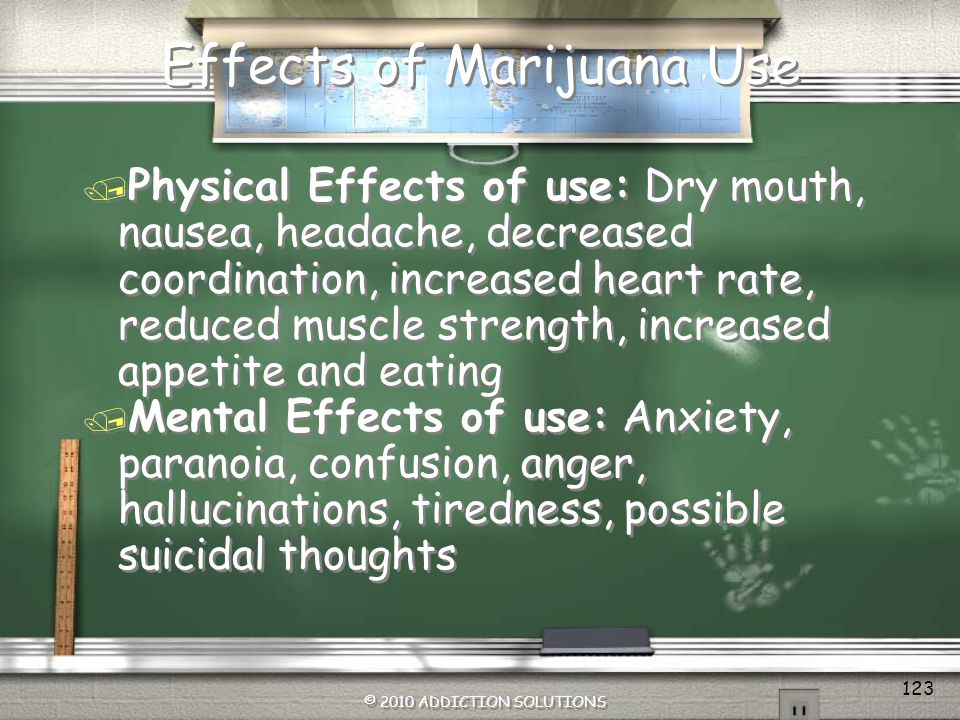 Marijuana & Formaldehyde Duration of ActionRapid onset of drug action occurs following smoking of leaves dipped in formaldehyde and dried.