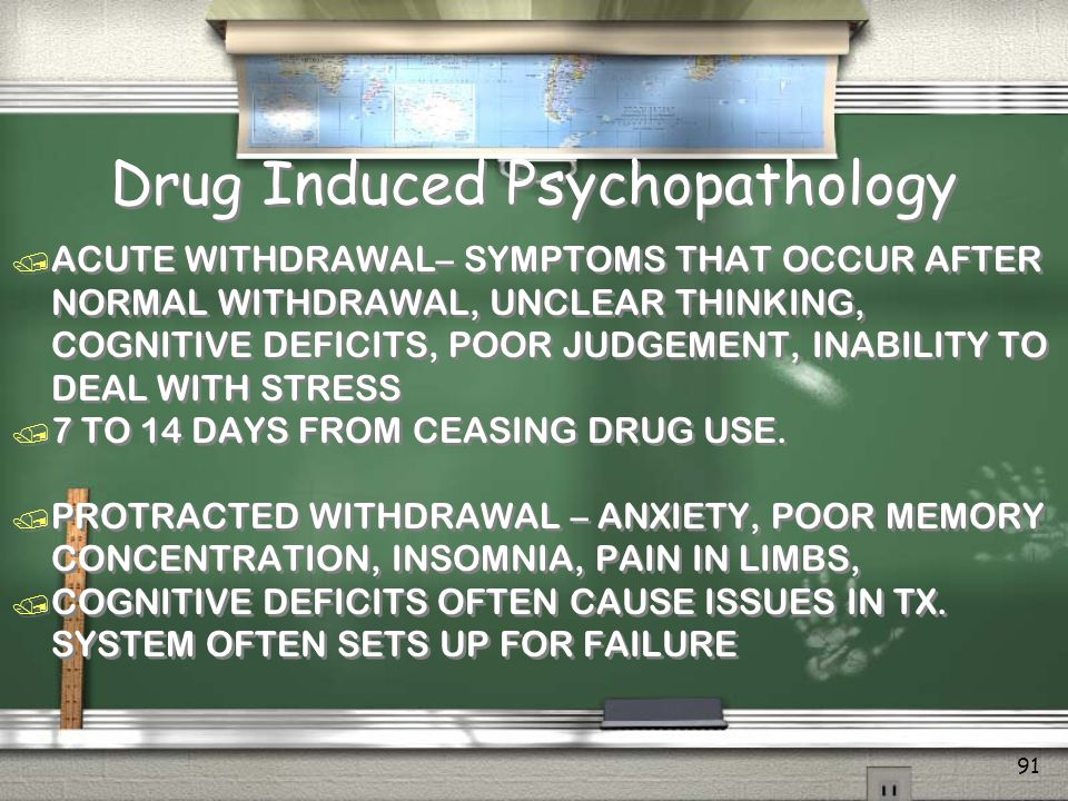 90 Substance Dependence: DSM- IV Criteria A maladaptive pattern of substance use, leading to clinically significant impairment or distress, as manifested by three (or more) of the following, occurring at any time in the same 12-month period : Tolerance Withdrawal Using larger amounts or over a longer period than was intended Persistent desire or unsuccessful efforts to cut down A great deal of time is spent in obtaining the substance, using, or recover from the substances effects Important social, occupational, or recreational activities are given up or reduced Continued use despite knowledge of having a persistent or recurrent physical or psychological problems caused by substance A maladaptive pattern of substance use, leading to clinically significant impairment or distress, as manifested by three (or more) of the following, occurring at any time in the same 12-month period : Tolerance Withdrawal Using larger amounts or over a longer period than was intended Persistent desire or unsuccessful efforts to cut down A great deal of time is spent in obtaining the substance, using, or recover from the substances effects Important social, occupational, or recreational activities are given up or reduced Continued use despite knowledge of having a persistent or recurrent physical or psychological problems caused by substance