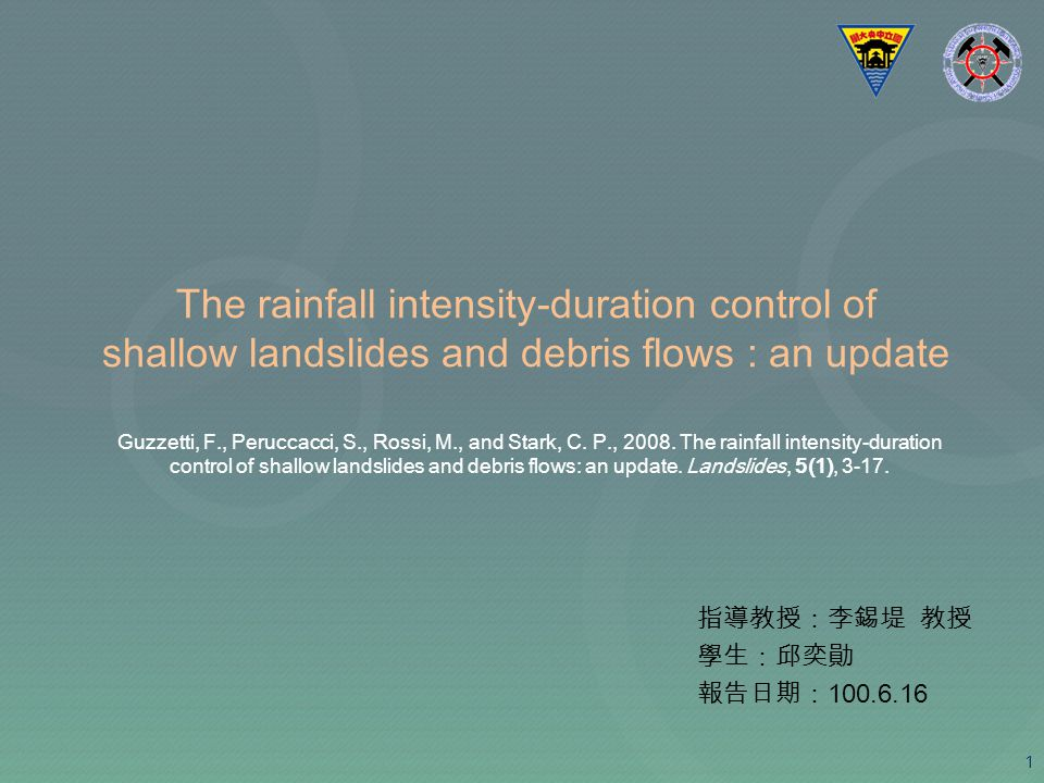 The rainfall intensity-duration control of shallow landslides and debris flows : an update 100.6.16 1 Guzzetti, F., Peruccacci, S., Rossi, M., and Sta